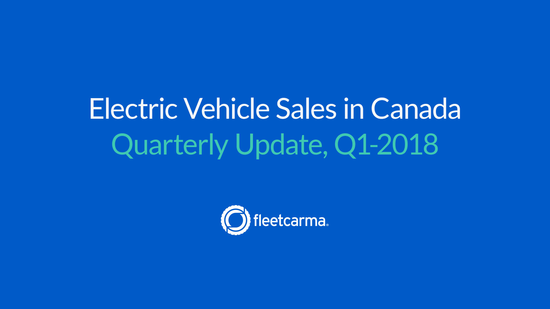 Electric vehicles sales update Q1 2018, Canada